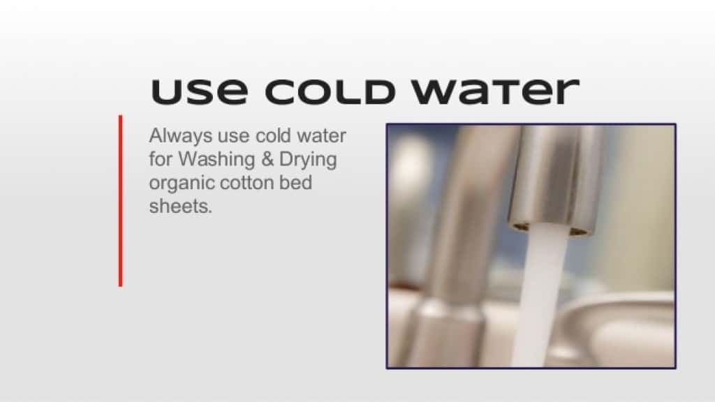 always use code water to wash organic bed sheets