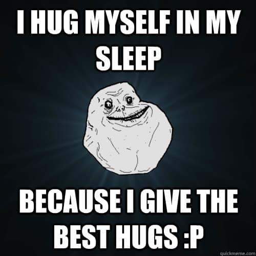 I hug myself in my sleep