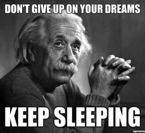 don't give up on our dream keep sleeing