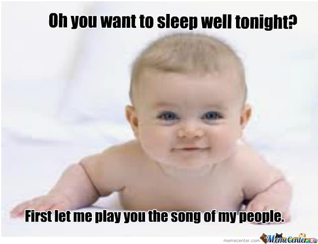 oh you want to sleep well tonight first let me play you the song of my people