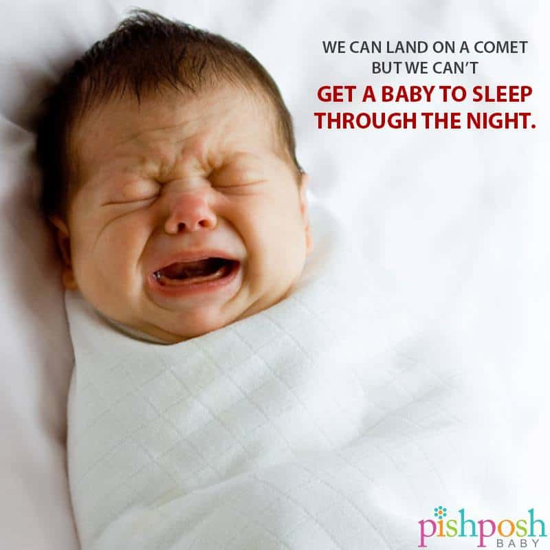 we can land on a comet but we can't get a baby to sleep through the night