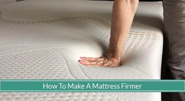 How To Make Your Mattress Firmer