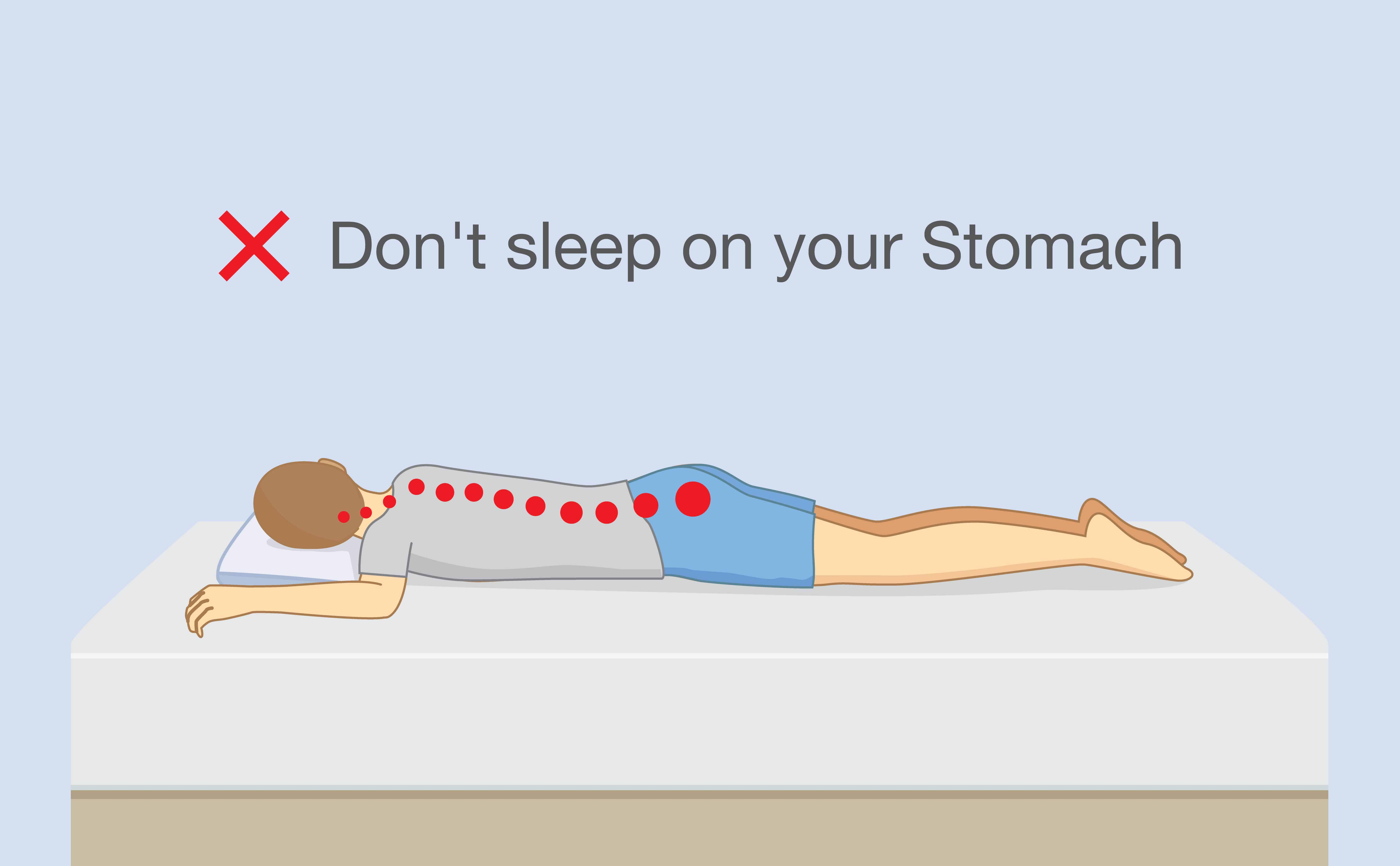 Dont sleep on your stomach